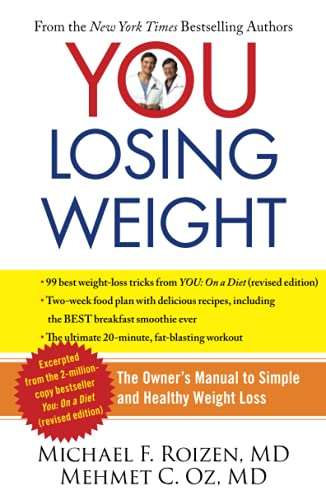 YOU: Losing Weight: The Owner's Manual to Simple and Healthy Weight Loss (1451640714) by Michael F. Roizen; Mehmet Oz