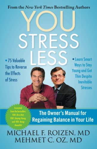 YOU: Stress Less: The Owner's Manual for Regaining Balance in Your Life (1451640749) by Michael F. Roizen; Mehmet Oz