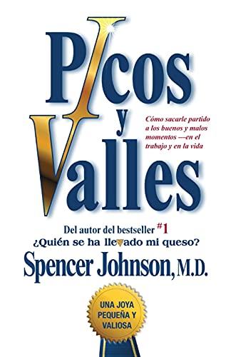 9781451641004: Picos y valles (Peaks and Valleys; Spanish edition: Cómo sacarle partido a los buenos y malos momentos (Atria Espanol)