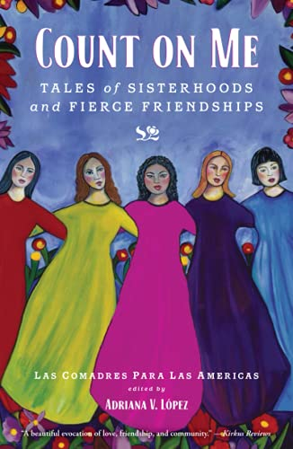 Count on Me: Tales of Sisterhoods and: Las Comadres Para