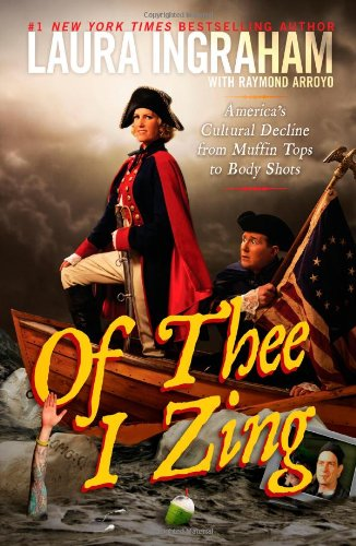 9781451642049: Of Thee I Zing: America's Cultural Decline from Muffin Tops to Body Shots