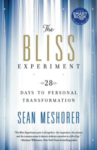 The Bliss Experiment: 28 Days to Personal Transformation: Sean Meshorer