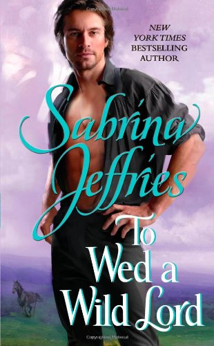 To Wed a Wild Lord (The Hellions of Halstead Hall): Jeffries, Sabrina