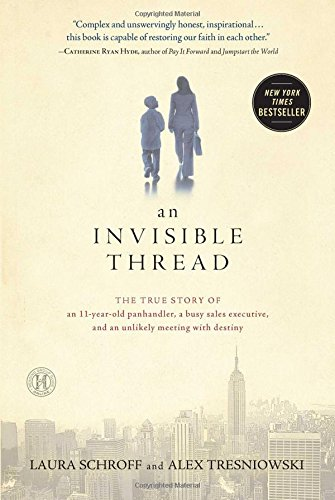 9781451642513: An Invisible Thread: The True Story of an 11-Year-Old Panhandler, a Busy Sales Executive, and an Unlikely Meeting with Destiny
