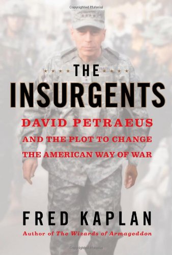 9781451642636: The Insurgents: David Petraeus and the Plot to Change the American Way of War