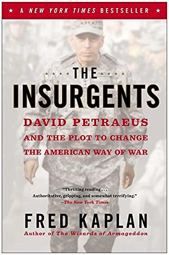 9781451642650: The Insurgents: David Petraeus and the Plot to Change the American Way of War