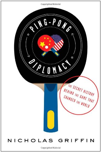 9781451642773: Ping-Pong Diplomacy: The Secret History Behind the Game That Changed the World
