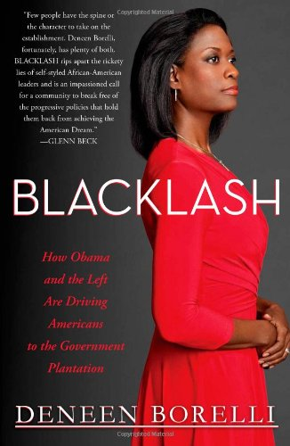 9781451642865: Blacklash: How Obama and the Left Are Driving Americans to the Government Plantation