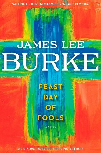 Feast Day of Fools: A Novel (Signed First Edition): James Lee Burke
