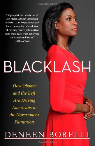 9781451643640: Blacklash: How Obama and the Left Are Driving Americans to the Government Plantation
