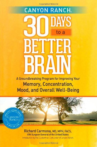 Canyon Ranch 30 Days to a Better Brain: A Groundbreaking Program for Improving Your Memory, ...