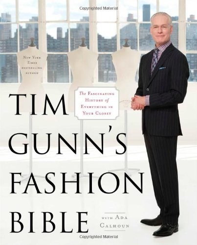 9781451643855: Tim Gunn's Fashion Bible