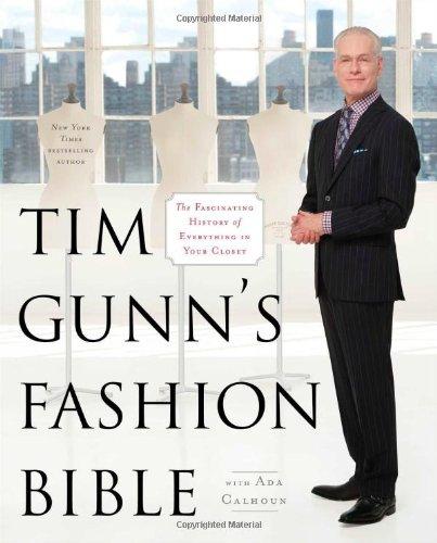Tim Gunn's Fashion Bible: Tim Gunn, Ada Calhoun