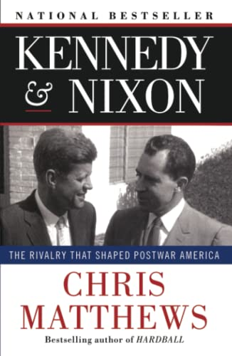 9781451644289: Kennedy & Nixon: The Rivalry that Shaped Postwar America