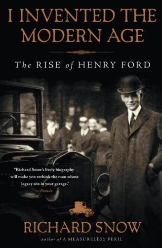 9781451645583: I Invented the Modern Age: The Rise of Henry Ford