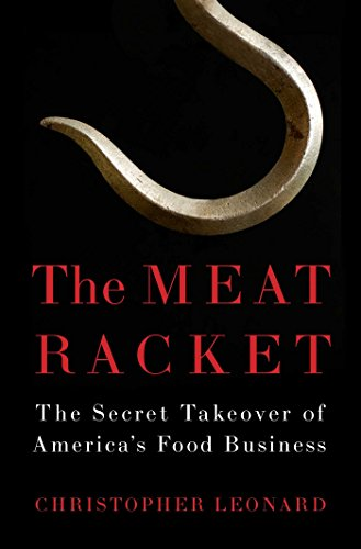 The Meat Racket, The Secret Takeover of America's Food Business