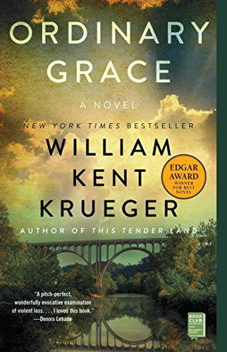 Ordinary Grace: A Novel: Krueger, William Kent