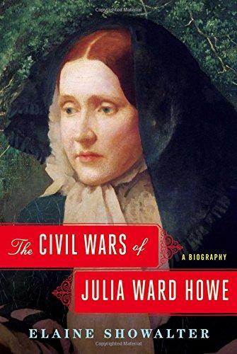 The Civil Wars of Julia Ward Howe: Showalter, Elaine