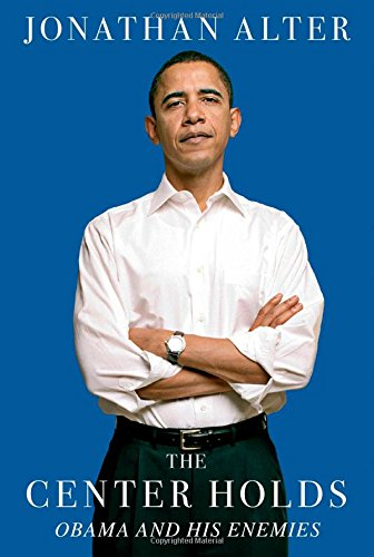 9781451646078: The Center Holds: Obama and His Enemies