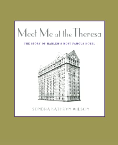 9781451646160: Meet Me at the Theresa: The Story of Harlem's Most Famous Hotel