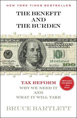 9781451646252: The Benefit and The Burden: Tax Reform-Why We Need It and What It Will Take