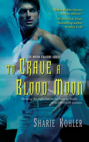 To Crave a Blood Moon (Moon Chasers): Sharie Kohler