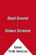 9781451646580: Dead Ground: A NOVEL