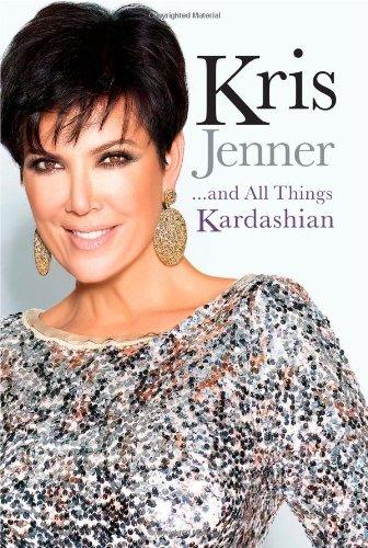 Kris Jenner . . . And All: Jenner, Kris