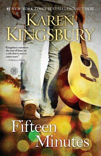 Fifteen Minutes: A Novel: Kingsbury, Karen