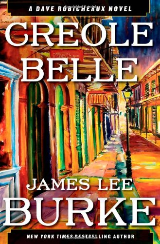 Creole Belle (Signed FIrst Edition): James Lee Burke