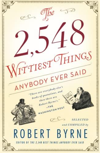 9781451648904: The 2,548 Wittiest Things Anybody Ever Said