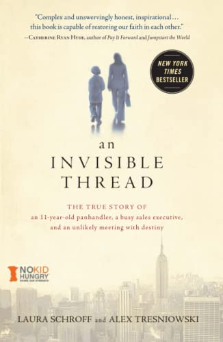 9781451648973: An Invisible Thread: The True Story of an 11-Year-Old Panhandler, a Busy Sales Executive, and an Unlikely Meeting with Destiny