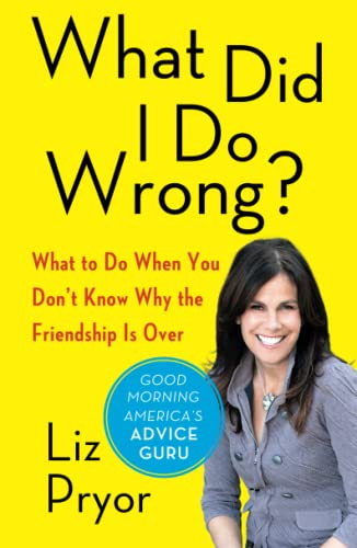 9781451649659: What Did I Do Wrong?: What to Do When You Don't Know Why the Friendship Is Over