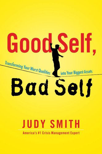 Good Self Bad Self 9781451649994 From the real-life crisis expert who inspired ABC's Scandal. Everyone must learn to live with personal missteps. Whether you've put your