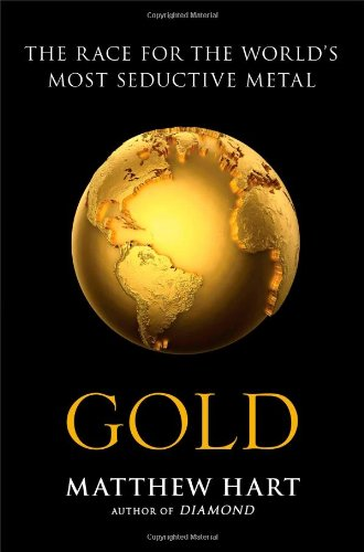 9781451650020: Gold: The Race for the World's Most Seductive Metal