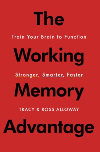 9781451650143: The Working Memory Advantage: Train Your Brain to Function Stronger, Smarter, Faster