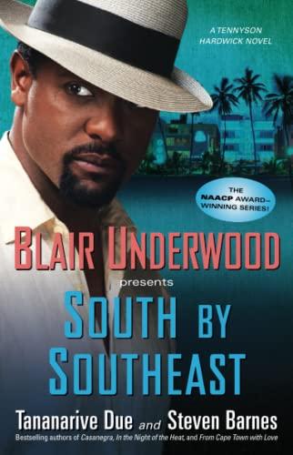 South by Southeast: A Tennyson Hardwick Novel (Tennyson Hardwick Novels): Underwood, Blair; Due, ...