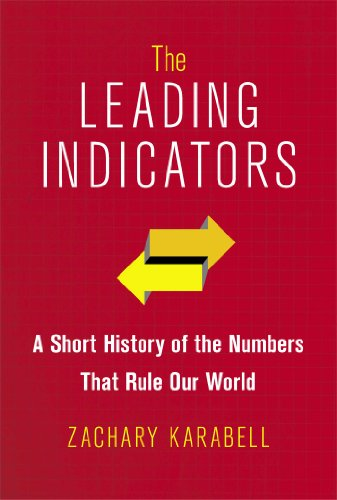 9781451651201: The Leading Indicators: A Short History of the Numbers That Rule Our World