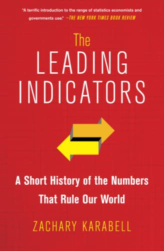 9781451651225: The Leading Indicators: A Short History of the Numbers That Rule Our World
