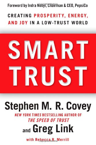 9781451651454: Smart Trust: Creating Prosperity, Energy, and Joy in a Low-Trust World