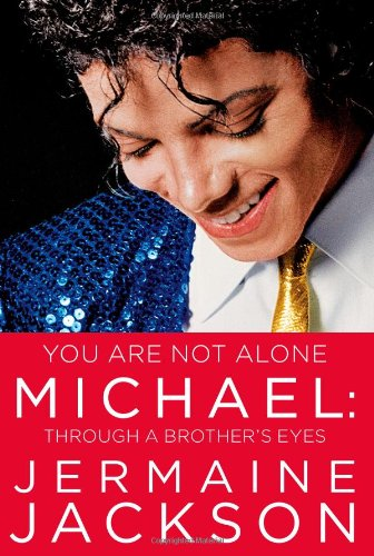 9781451651560: You Are Not Alone: Michael, Through a Brother's Eyes