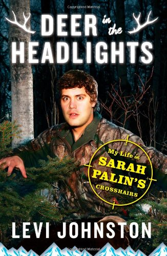 9781451651652: Deer in the Headlights: My Life in Sarah Palin's Crosshairs