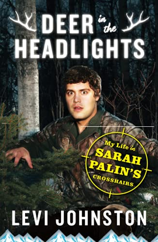 9781451651669: Deer in the Headlights: My Life in Sarah Palin's Crosshairs