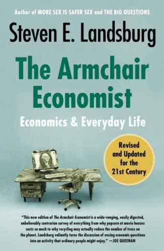 9781451651737: The Armchair Economist: Economics and Everyday Life