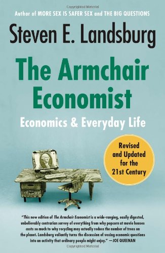 9781451651737: The Armchair Economist: Economics and Everyday Life