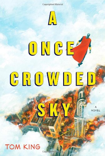A Once Crowded Sky : A Novel