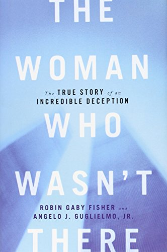 9781451652086: The Woman Who Wasn't There: The True Story of an Incredible Deception