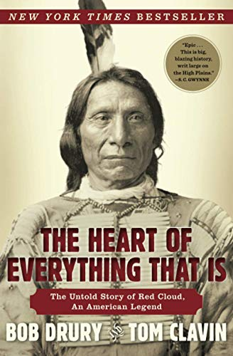 9781451654684: The Heart of Everything That Is: The Untold Story of Red Cloud, an American Legend