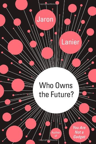 9781451654967: Who Owns the Future?