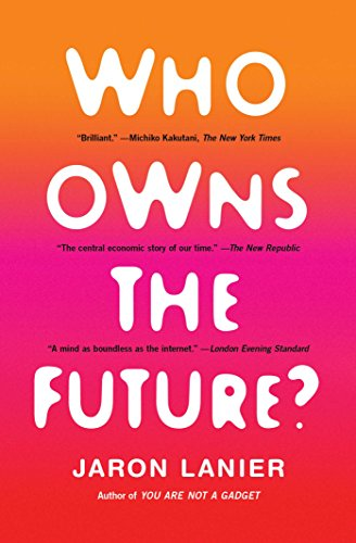 9781451654974: Who Owns the Future?